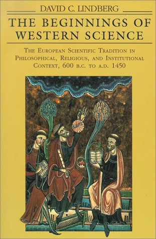 Beginnings of Western Science The European Scientific Tradition in Philosophical, Religious, and Institutional Context, 600 B. C. to A. D. 1450 N/A edition cover