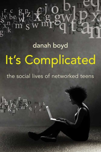 It's Complicated The Social Lives of Networked Teens  2014 edition cover