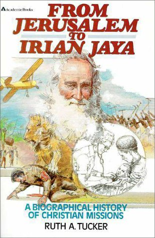 From Jerusalem to Irian Jaya A Biographical History of Christian Missions N/A edition cover