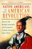 Native Americans in the American Revolution How the War Divided, Devastated, and Transformed the Early American Indian World  2014 edition cover