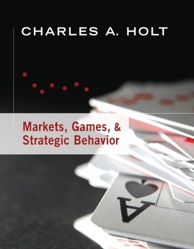 Markets, Games, and Strategic Behavior   2007 edition cover