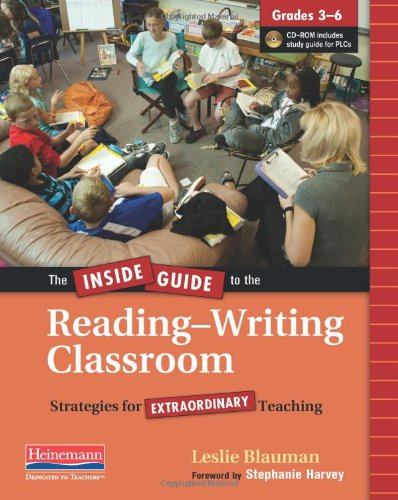 Inside Guide to the Reading-Writing Classroom, Grades 3-6 Strategies for Extraordinary Teaching  2011 edition cover