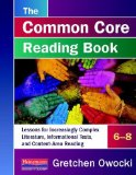 Common Core Reading Book, 6-8 Lessons for Increasingly Complex Literature, Informational Texts, and Content-Area Reading  2014 edition cover