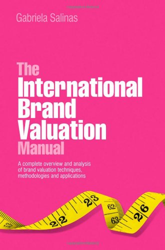 International Brand Valuation Manual A Complete Overview and Analysis of Brand Valuation Techniques, Methodologies and Applications  2009 9780470740316 Front Cover