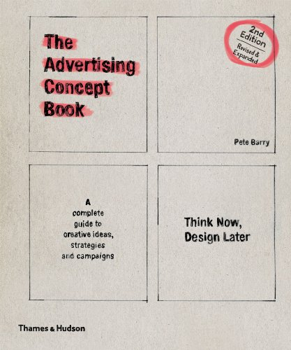 Advertising Concept Book Think Now, Design Later 2nd 2012 edition cover