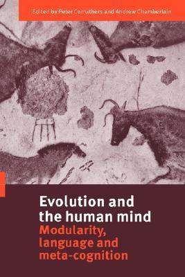 Evolution and the Human Mind Modularity, Language and Meta-Cognition  2000 9780521783316 Front Cover