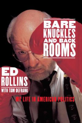 Bare Knuckles and Back Rooms My Life in American Politics N/A 9780553067316 Front Cover