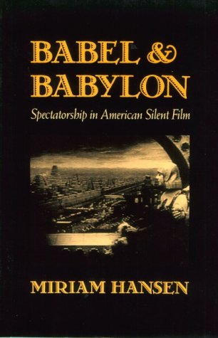 Babel and Babylon Spectatorship in American Silent Film  1991 edition cover