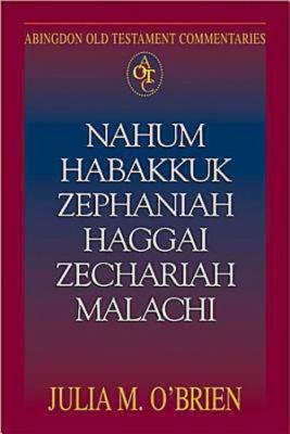 Nahum, Habakkuk, Zephaniah, Haggai, Zechariah, Malachi   2004 9780687340316 Front Cover