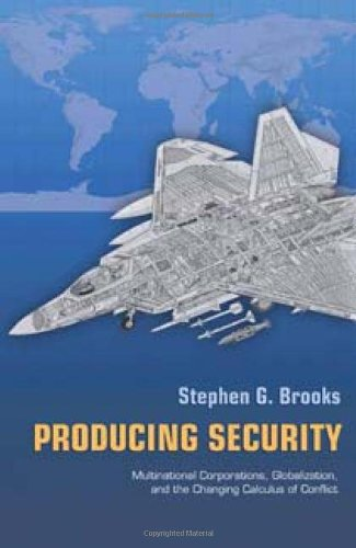 Producing Security Multinational Corporations, Globalization, and the Changing Calculus of Conflict  2007 edition cover