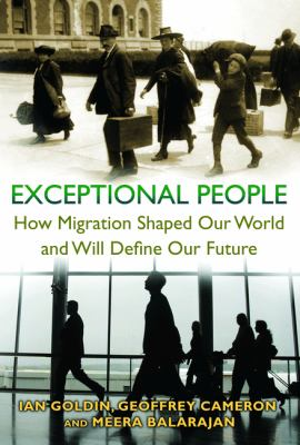 Exceptional People How Migration Shaped Our World and Will Define Our Future  2011 edition cover