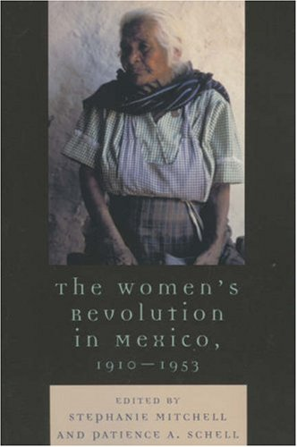 Women's Revolution in Mexico, 1910-1953   2006 9780742537316 Front Cover