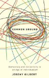 Common Ground Democracy and Collectivity in an Age of Individualism  2013 9780745325316 Front Cover