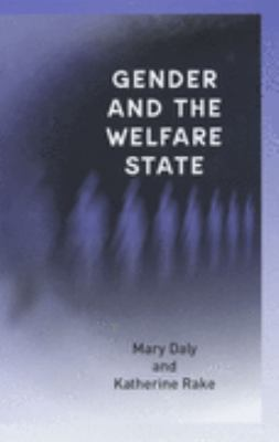Gender and the Welfare State Care, Work and Welfare in Europe and the USA  2003 9780745622316 Front Cover