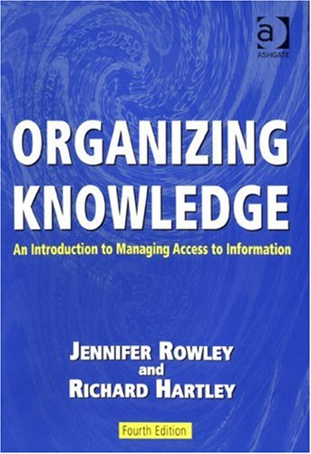 Organizing Knowlege An Introduction to Managing Access to Information 4th 2008 (Revised) edition cover