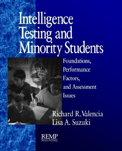 Intelligence Testing and Minority Students Foundations, Performance Factors, and Assessment Issues  2000 edition cover