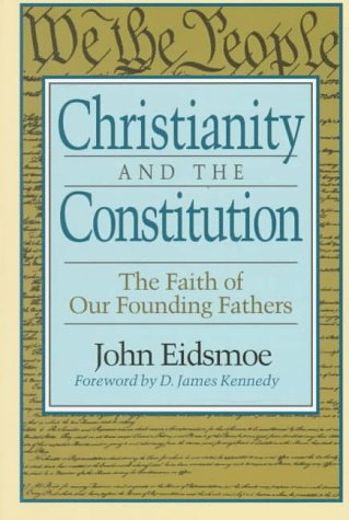 Christianity and the Constitution The Faith of Our Founding Fathers Reprint  edition cover