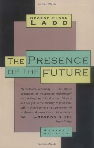Presence of the Future The Eschatology of Biblical Realism 2nd 1996 (Revised) edition cover
