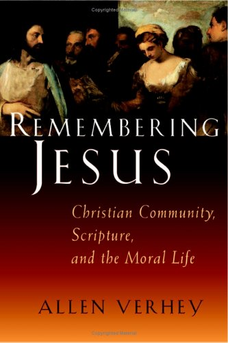 Remembering Jesus Christian Community, Scripture, and the Moral Life N/A edition cover