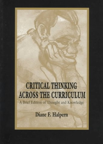 Critical Thinking Across the Curriculum A Brief Edition of Thought and Knowledge  1997 (Abridged) edition cover