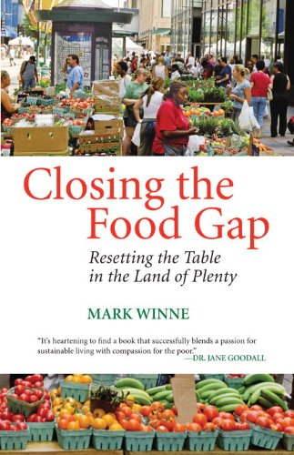 Closing the Food Gap Resetting the Table in the Land of Plenty  2008 edition cover