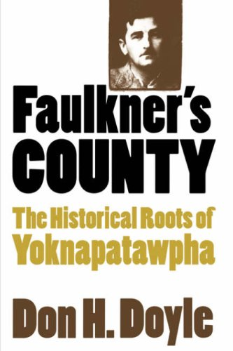Faulkner's County The Historical Roots of Yoknapatawpha  2001 edition cover