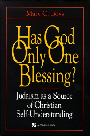Has God Only One Blessing? Judaism as a Source of Christian Self-Understanding  2000 edition cover