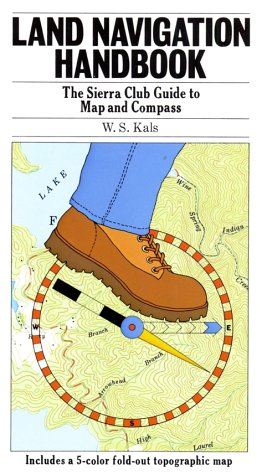 Land Navigation Handbook : The Sierra Club Guide to Map and Compass N/A edition cover