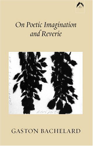 On Poetic Imagination and Reverie  Revised  edition cover