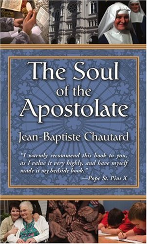 Soul of the Apostolate  Reprint edition cover