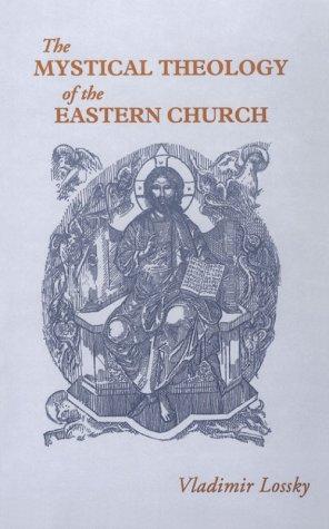 Essai Sur la Theologie Mystique de l'Eglise D'orient   1998 (Reprint) 9780913836316 Front Cover