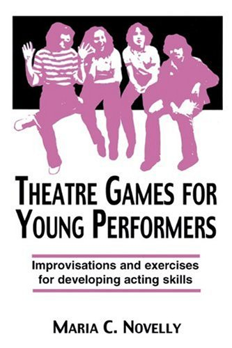 Theatre Games for Young Performers Improvisations and Exercises for Developing Acting Skills  1985 edition cover