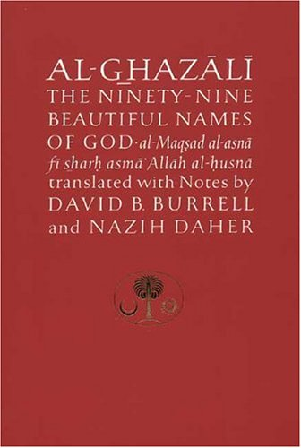 Al-Ghazali the Ninety-Nine Beautiful Names of God Al-Maqsad Al-Asna Fi Sharh Asm� Allah Al-Husna  1992 (Reprint) edition cover