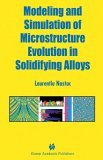 Modeling and Simulation of Microstructure Evolution in Solidifying Alloys   2004 9781402078316 Front Cover