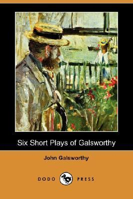 Six Short Plays of Galsworthy  N/A 9781406517316 Front Cover