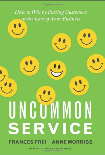 Uncommon Service How to Win by Putting Customers at the Core of Your Business  2012 edition cover