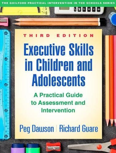 Executive Skills in Children and Adolescents, Third Edition A Practical Guide to Assessment and Intervention 3rd 2018 9781462535316 Front Cover