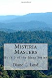 Mistiria Masters Book Three in the Mesa Series N/A 9781490453316 Front Cover