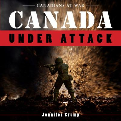 Canada under Attack   2010 9781554887316 Front Cover