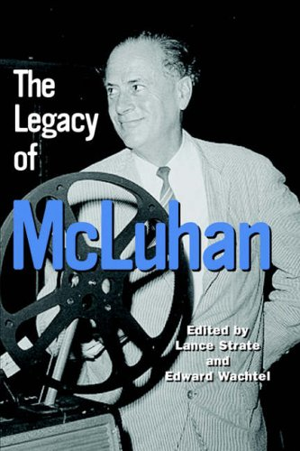 Legacy of McLuhan   2004 9781572735316 Front Cover