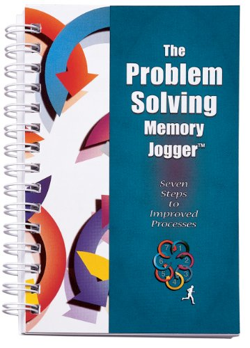 Problem Solving Memory Jogger : Seven Steps to Improved Processes 1st 2000 9781576810316 Front Cover