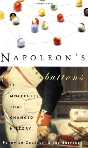 Napoleon's Buttons 17 Molecules That Changed History  2004 (Reprint) edition cover