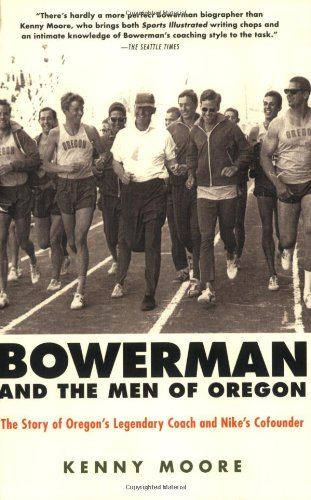 Bowerman and the Men of Oregon The Story of Oregon's Legendary Coach and Nike's Cofounder N/A edition cover