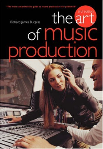 Art of Music Production  3rd 2005 (Revised) edition cover