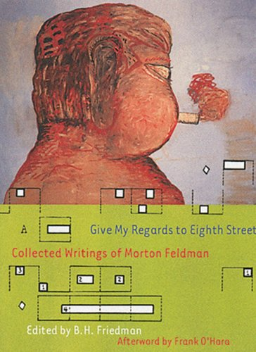 Give My Regards to Eighth Street Collected Writings of Morton Feldman  2000 edition cover