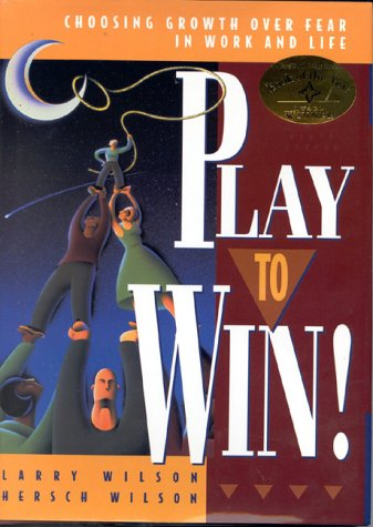 Play to Win! Choosing Growth over Fear in Work and Life N/A edition cover