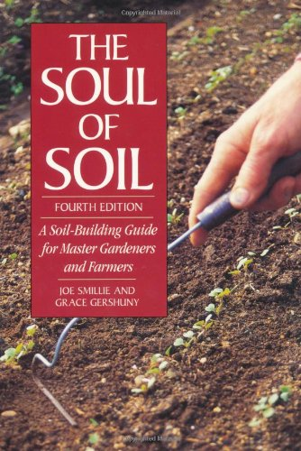 Soul of Soil A Soil-Building Guide for Master Gardeners and Farmers 4th (Revised) edition cover
