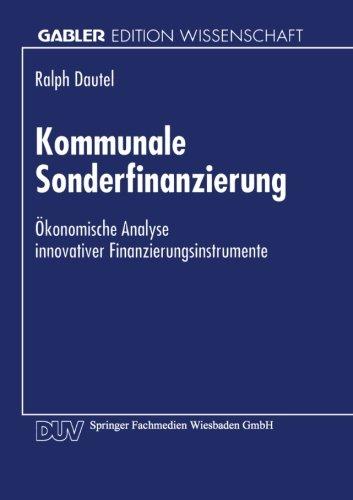 Kommunale Sonderfinanzierung Okonomische Analyse Innovativer Finanzierungsinstrumente  1997 9783824465316 Front Cover