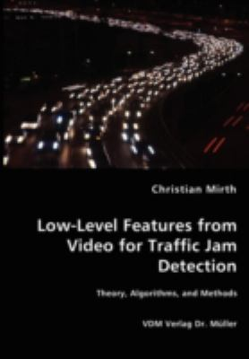 Low-Level Features from Video for Traffic Jam Detection N/A 9783836460316 Front Cover