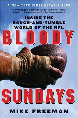 Bloody Sundays Inside the Rough-And-Tumble World of the NFL N/A 9780060739317 Front Cover